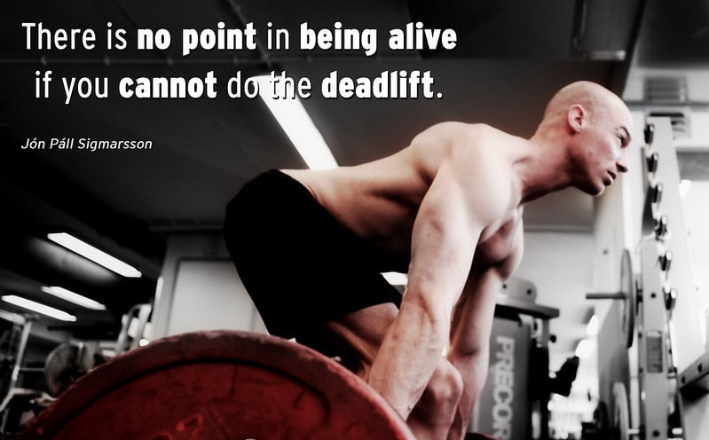 'There is No Point in Being Alive if You Cannot Do The Deadlift' - Jon Pall Sigmarsson
