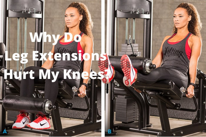 Why Do Leg Extensions Hurt My Knees