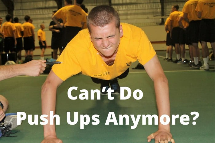 Can't Do Push Ups Anymore