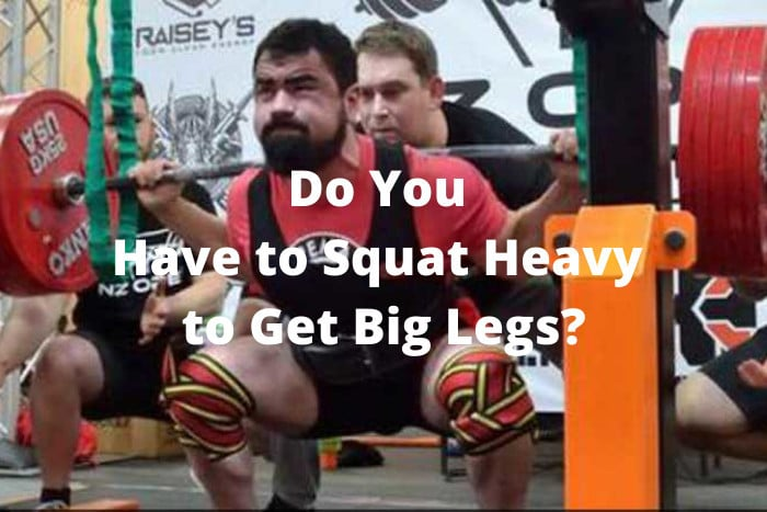 Do You Have to Squat Heavy to Get Big Legs