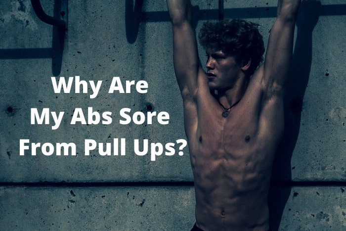 Why Are My Abs Sore From Pull Ups