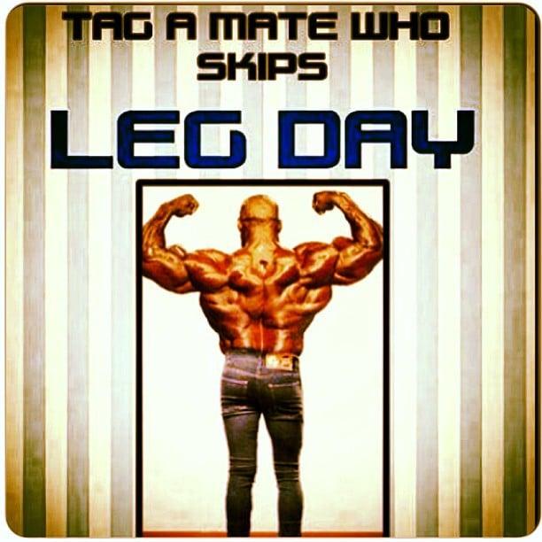 Tag a Mate Who Skips Leg Day