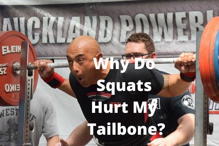Why Do Squats Hurt My Tailbone