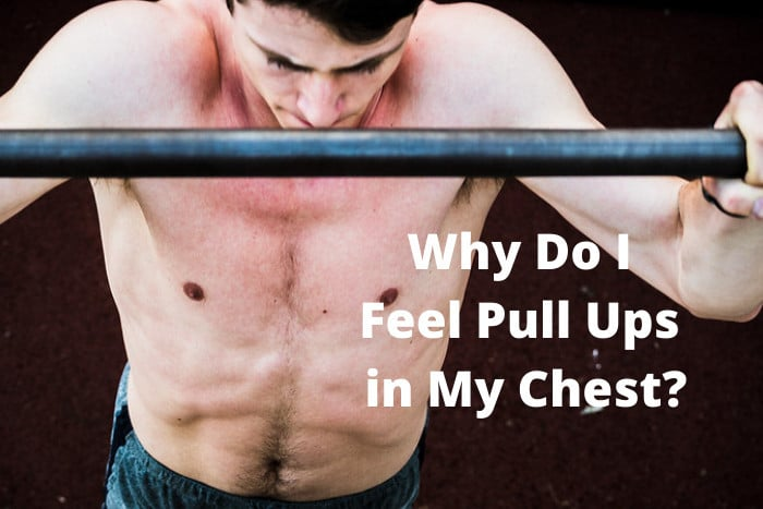 Why Do I Feel Pull Ups in My Chest
