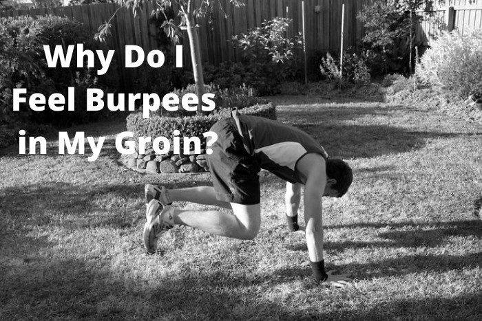Why Do I Feel Burpees in My Groin
