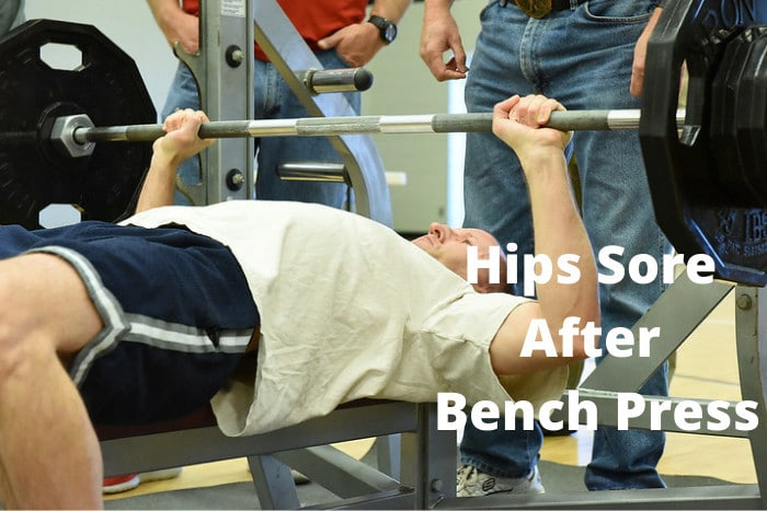 Hips Sore After Bench Press