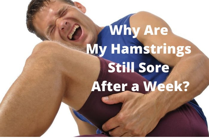 Why Are My Hamstrings Still Sore After a Week