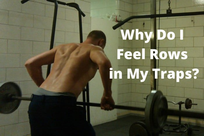 Why Do I Feel Rows in My Traps