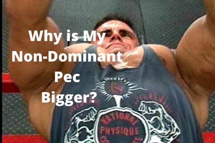 Why is My Non-Dominant Pec Bigger