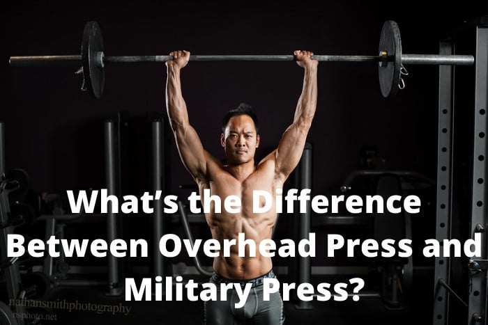 What's the Difference Between Overhead Press and Military Press