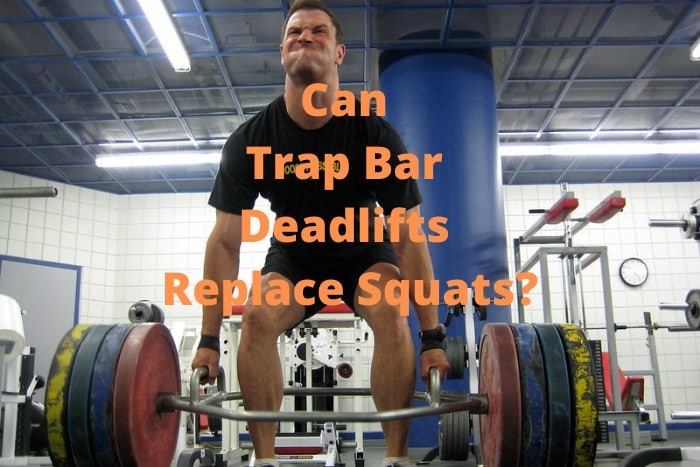 Can Trap Bar Deadlifts Replace Squats