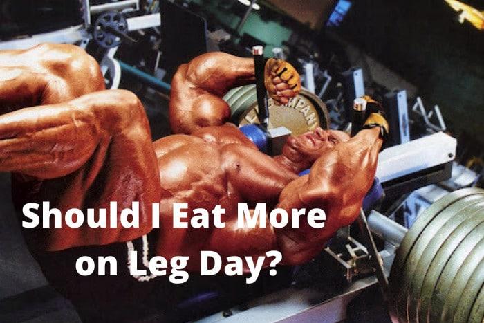 Should I Eat More on Leg Day