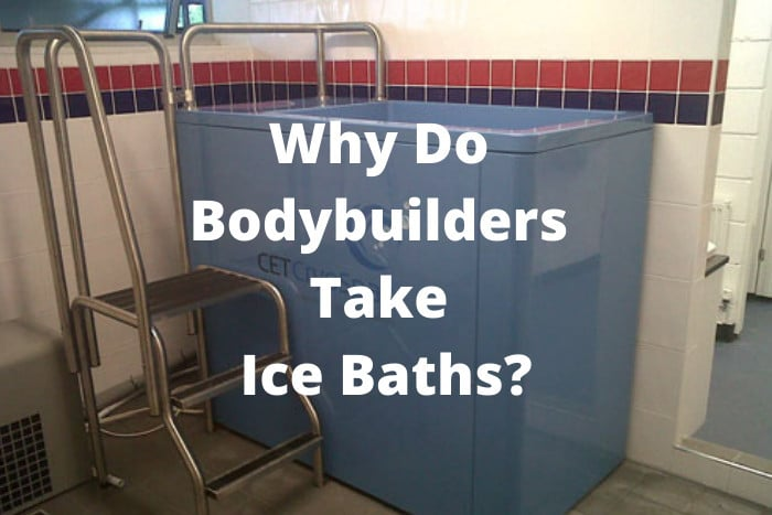 Why Do Bodybuilders Take Ice Baths