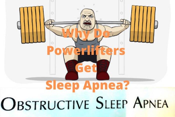 Why Do Powerlifters Get Sleep Apnea