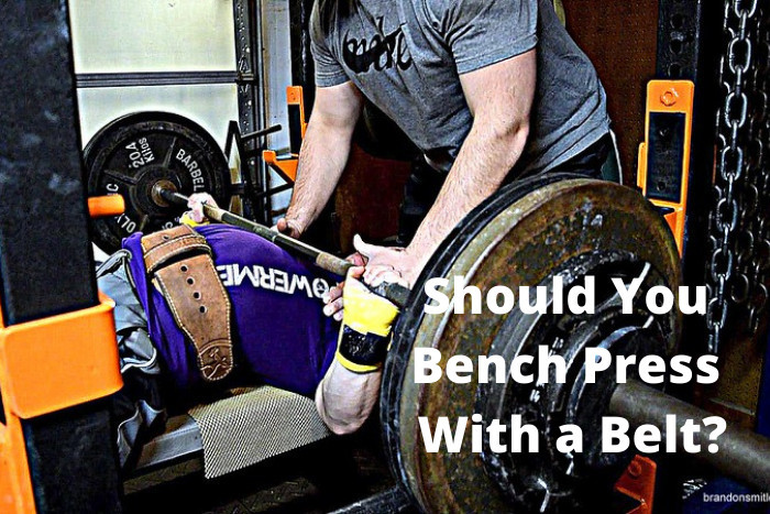 Should You Bench Press With a Belt