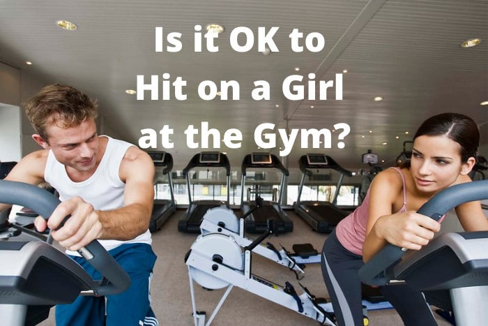 Is it OK to Hit on a Girl at the Gym