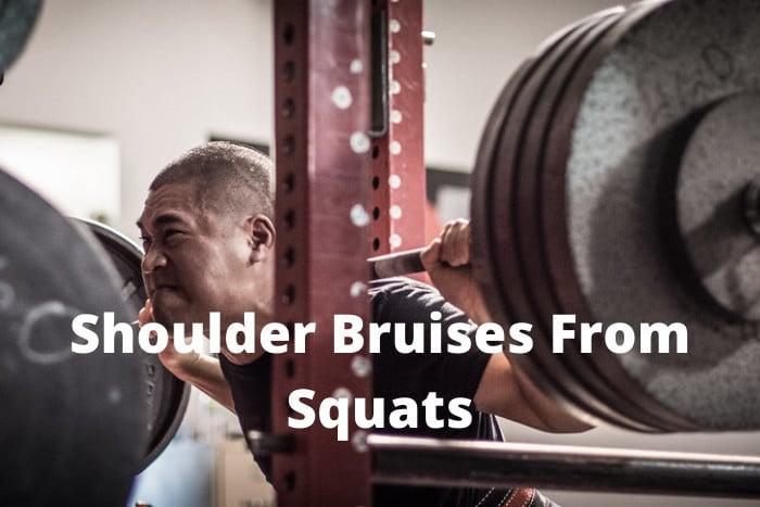 Shoulder Bruises From Squats